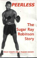Peerless Brian Hughes Boxing Book Review: Peerless The Sugar Ray Robinson Story